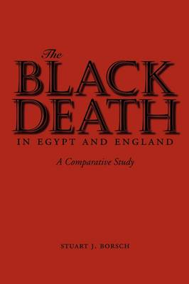 The Black Death in Egypt and England A Comparative Study by Stuart J. Borsch