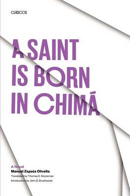 A Saint Is Born in Chima A Novel by Manuel Zapata Olivella