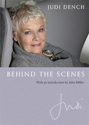 Behind the Scenes by Dame Judi Dench