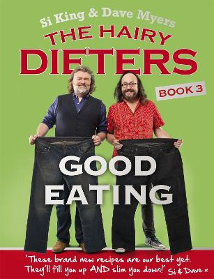 The Hairy Dieters: Good Eating by Hairy Bikers, Dave Myers, Si King
