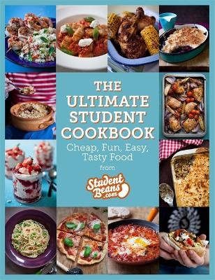 The Ultimate Student Cookbook Cheap, Fun, Easy, Tasty Food by studentbeans.com, Rob Allison