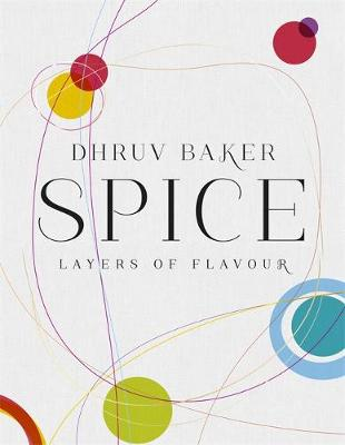 Spice Layers of Flavour by Dhruv Baker