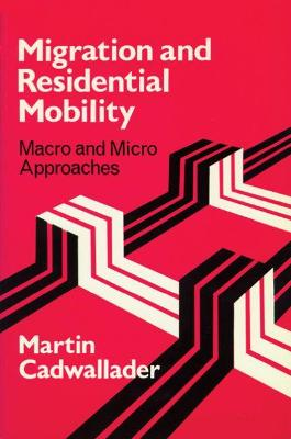 Migration and Residental Mobility Macro and Micro Approaches by
