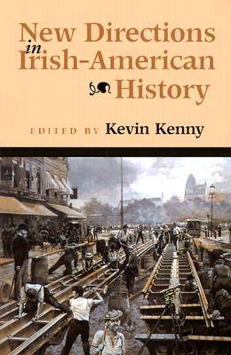 New Directions in Irish-American History by Kevin Kenny
