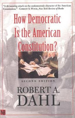How Democratic Is the American Constitution? Second Edition by Robert A. Dahl