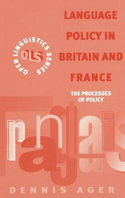 Language Policy in Britain and France The Processes of Policy by D.E. Ager