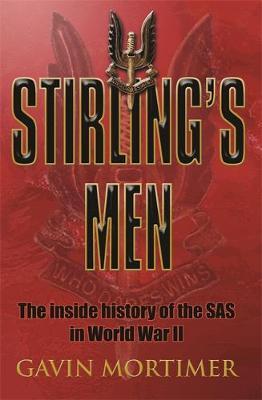 Stirling's Men by Gavin Mortimer