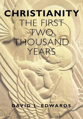Christianity The First Two Thousand Years by David L. Edwards