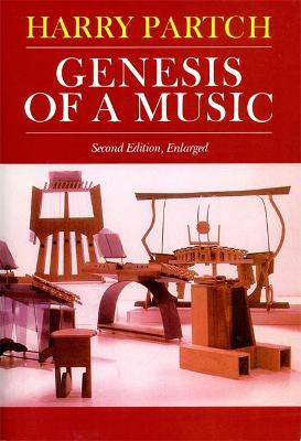 Genesis Of A Music An Account Of A Creative Work, Its Roots, And Its Fulfillments, Second Edition by Harry Partch