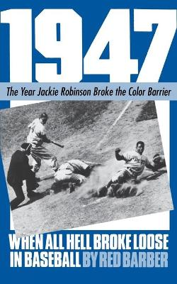 1947 When All Hell Broke Loose In Baseball by Red Barber
