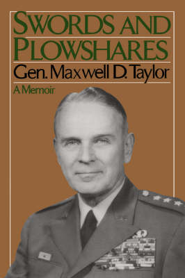 Swords And Plowshares by Maxwell Taylor
