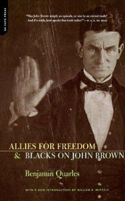 Allies For Freedom & Blacks On John Brown by Benjamin Quarles