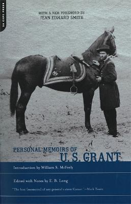 Personal Memoirs Of U.S. Grant by Ulysses S. Grant, E. B. Long, William S. McFeely