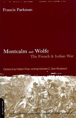 Montcalm And Wolfe The French And Indian War by Francis Parkman