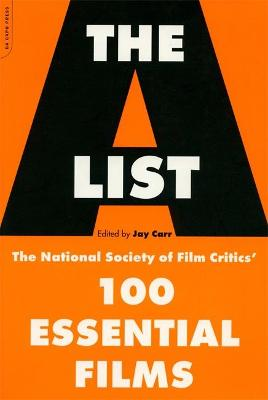 The A List The National Society Of Film Critics' 100 Essential Films by Jay Carr
