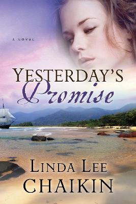Yesterday's Promise A Novel by Linda Lee Chaikin