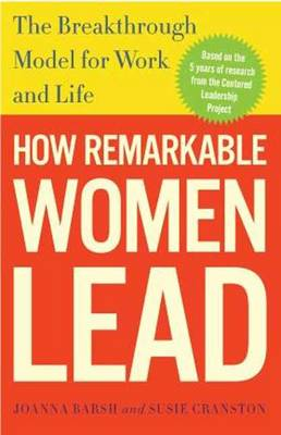 How Remarkable Women Lead by Joanna Barsh, Susie Cranston