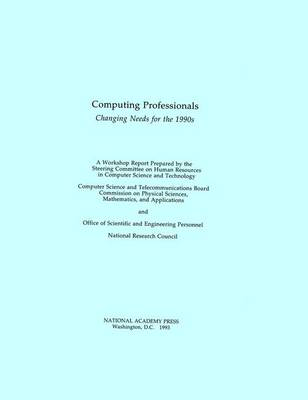 Computing Professionals Changing Needs for the 1990s by A Workshop Prepared by the Steering Committee on Human Resources in Computer Science and Technology, Computer Science and Teleco