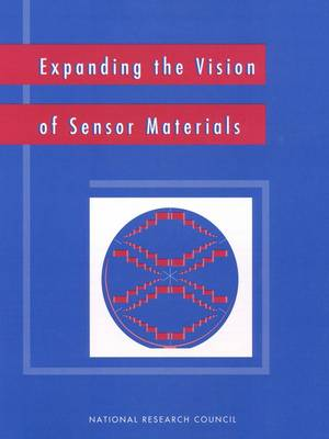 Expanding the Vision of Sensor Materials by National Research Council, Division on Engineering and Physical Sciences, National Materials Advisory Board, Commission on Enginee