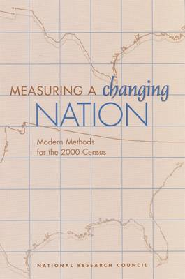 Measuring a Changing Nation Modern Methods for the 2000 Census by Panel on Alternative Census Methodologies, Committee on National Statistics, National Research Council, Division of Behavioral and