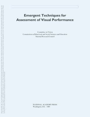 Emergent Techniques for Assessment of Visual Performance by Committee on Vision, Commission on Behavioral and Social Sciences and Education, Division of Behavioral and Social Sciences and E