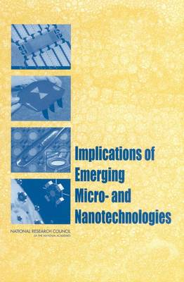 Implications of Emerging Micro and Nanotechnology by National Research Council, Division on Engineering and Physical Sciences, Air Force Science and Technology Board, Committee on Imp