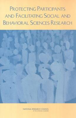 Protecting Participants and Facilitating Social and Behavioral Sciences Research by Surveys, and Social Science Research Panel on Institutional Review Boards, Committee on National Statistics, Board on Behavioral