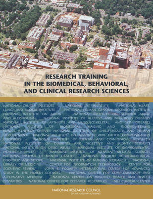 Research Training in the Biomedical, Behavioral, and Clinical Research Sciences by Behavioral, and Clinical Research Personnel Committee to Study the National Needs for Biomedical, Board on Higher Education and