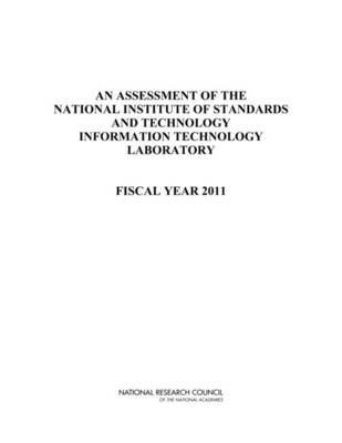 An Assessment of the National Institute of Standards and Technology Information Technology Laboratory Fiscal Year 2011 by National Research Council, Division on Engineering and Physical Sciences, Laboratory Assessments Board, Panel on Information Techn