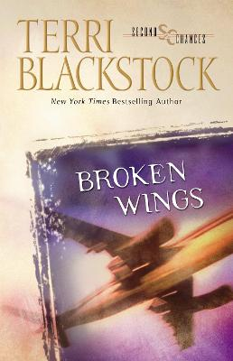 Broken Wings by Terri Blackstock