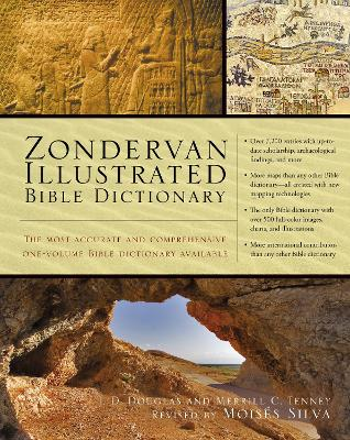 Zondervan Illustrated Bible Dictionary by J. D. Douglas, Merrill C. Tenney
