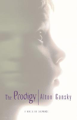 The Prodigy by Alton L. Gansky