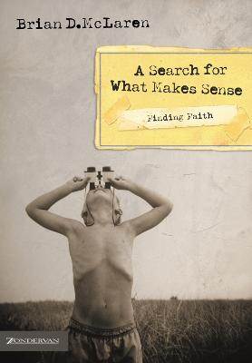 A Search for What Makes Sense by Brian D. McLaren, Steve Chalke