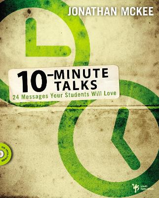 10 Minute Talks 24 Messages Your Students Will Love by Jonathan McKee