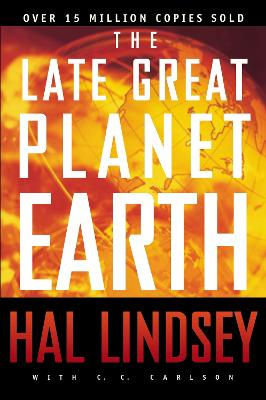 The Late Great Planet Earth by Hal Lindsey, Carole C. Carlson