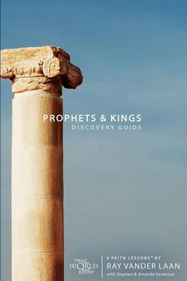 Prophets & Kings Discovery Guide 6 Faith Lessons by Ray Vander Laan