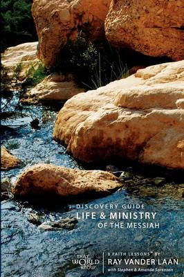 Life and Ministry of the Messiah Discovery Guide 8 Faith Lessons by Ray Vander Laan
