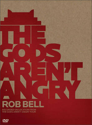The Gods Aren't Angry by Rob Bell