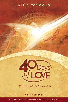 40 Days of Love 40 Days of Love Study Guide Study Guide by Rick Warren