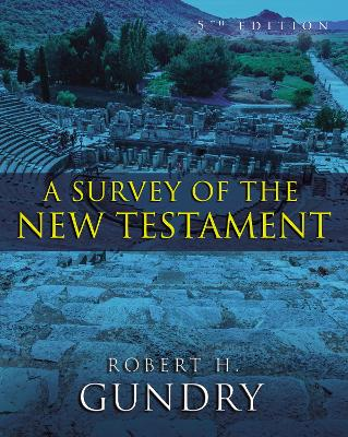 A Survey of the New Testament 5th Edition by Robert Horton Gundry