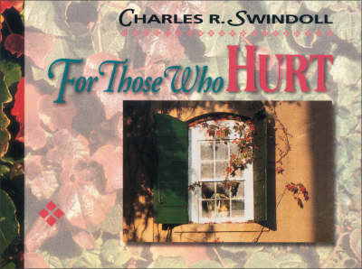 For Those Who Hurt by Charles R. Swindoll