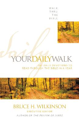 Your Daily Walk 365 Daily Devotions to Read through the Bible in a Year by Walk Thru the Bible