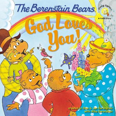 The Berenstain Bears: God Loves You! by Jan Berenstain, Stan Berenstain, Michael Berenstain