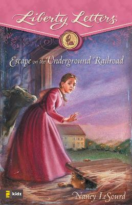 Escape on the Underground Railroad by Nancy LeSourd