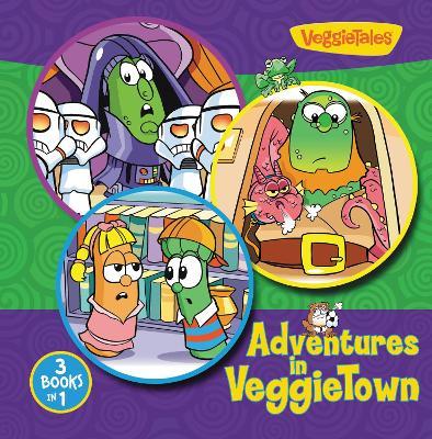 Adventures in VeggieTown by Zondervan