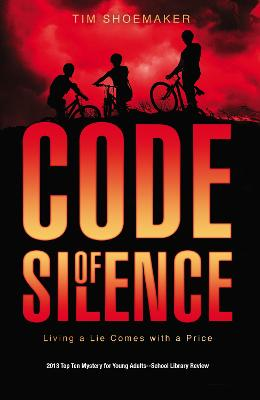 Code of Silence Living a Lie Comes with a Price by Tim Shoemaker