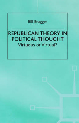 Republican Theory in Political Thought Virtuous or Virtual? by Na Na