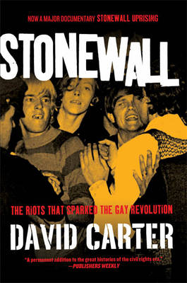 Stonewall The Riots That Sparked the Gay Revolution by David Carter
