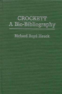 Crockett A Bio-Bibliography by Richard Boyd Hauck