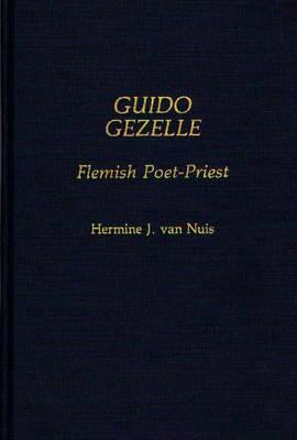 Guido Gezelle Flemish Poet-Priest by Hermine J. van Nuis